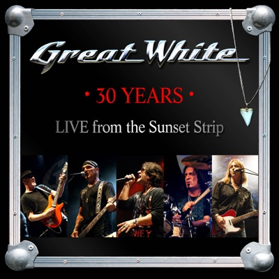 30 Years (Live from the Sunset Strip) - Great White