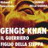 Gengis Khan: il guerriero figlio della steppa (I Signori della Guerra) - Richard J. Samuelson