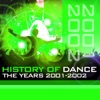 History of Dance - The Years 2001 - 2002