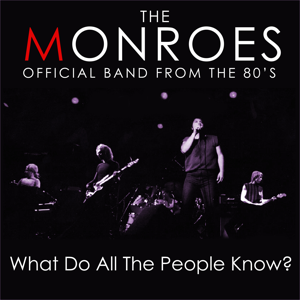 The Monroes - What Do All the People Know? (Complete Song & Extra Lyrics - From Original Monroes of the 80's)