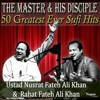 50 Greatest Ever Hits from the Master and His Disciple - Ustad Nusrat Fateh Ali Khan and Rahat Fateh Ali Khan