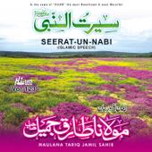 Seerat Un Nabi Vol. 123  Islamic Speech-Maulana Tariq Jamil Sahib