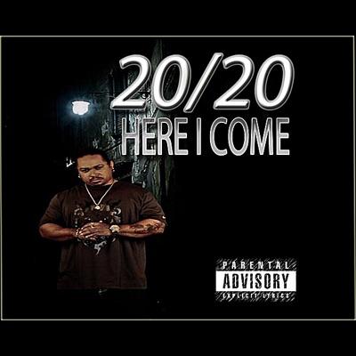 Here I Come - 20/20