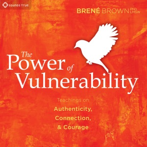 The Power of Vulnerability: Teachings of Authenticity, Connection, and Courage - Brené Brown audiobook, mp3