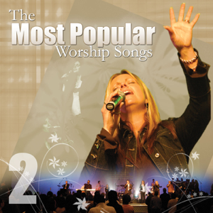 Praise and Worship - The Most Popular Worship Songs - Volume 2