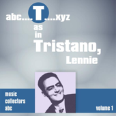 T as in TRISTANO, Lenny (Volume 1)