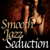 Smooth Jazz Seduction - Smooth Jazz All Stars