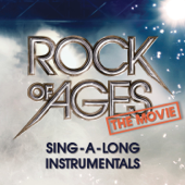 Rock of Ages (The Movie) [Sing-A-Long Instrumentals]