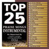 Maranatha! Instrumental - Top 25 Praise Songs: Instrumental artwork
