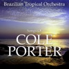 Song of Cole Porter, Brazilian Tropical Orchestra