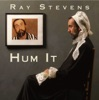Hum It, Ray Stevens