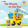 The Wheels on the Bus and Other Children's Songs: 22 Fun Songs! - AudioGO (compilation)
