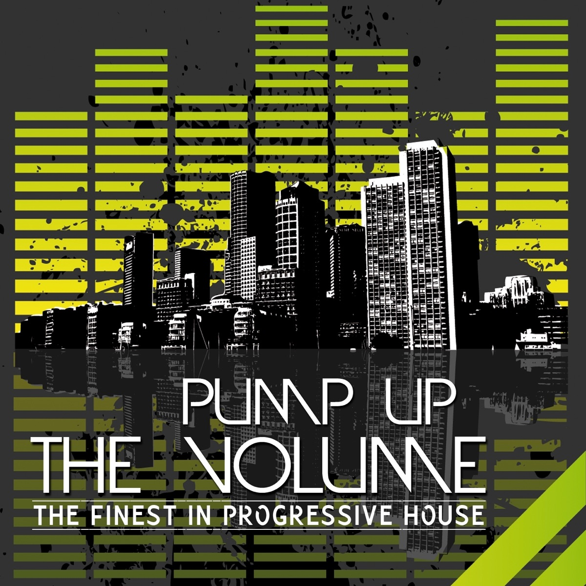 Pump Up the Volume The Finest in Progressive House Various Artists CD cover