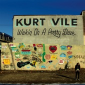 Kurt Vile - Was All Talk
