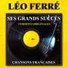Ses grands succès (Chansons françaises - Versions originales) - Léo Ferré