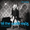 Till the World Ends (The Remixes) ジャケット写真