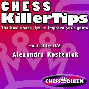 Chess Killer Tips Video Podcast with Alexandra Kosteniuk