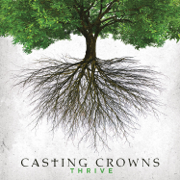 Thrive - Casting Crowns - Casting Crowns