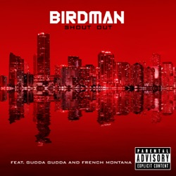 View album Shout Out (feat. Gudda Gudda & French Montana) - Single