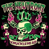The Neutronz - Knucklehead