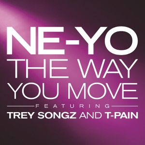 The Way You Move (feat. Trey Songz & T-Pain) - Single Mp3 Download