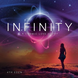 Infinity a cosmic love story by 4th eden on apple music infinity a cosmic love story 4th eden altavistaventures Images