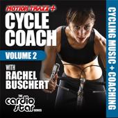 Cycle Coach, Vol. 2: Indoor Cycling Workout (Cycling Music + Coaching by Rachel Buschert Vaziralli)