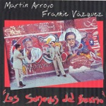 Martin Arroyo y Frankie Vazquez - El Sonero Del Barrio