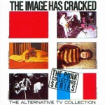 The Image Has Cracked - The Alternative TV Collection