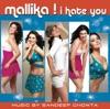 Mallika I Hate You