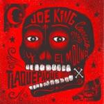 Joe King Carrasco Y El Molino - Mas Mas