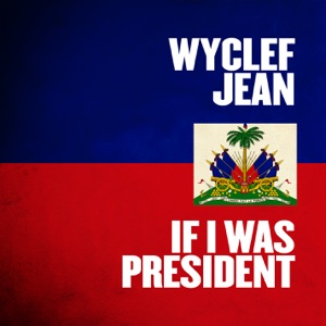 If I Was President - Single Mp3 Download