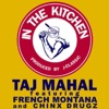 In the Kitchen (feat. French Montana & Chinx Drugs) - Single, Taj Mahal