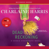 Charlaine Harris - Dead Reckoning: Sookie Stackhouse Southern Vampire Mystery #11 (Unabridged)  artwork