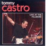 Tommy Castro - Like an Angel