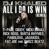 All I Do Is Win (Remix) [feat. T-Pain, Diddy, Nicki Minaj, Rick Ross, Busta Rhymes, Fabolous, Jadakiss, Fat Joe, Swizz Beatz] - Single