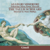 Allegri: Miserere - Palestrina: Missa Papae Marcelli (Remastered) - The Tallis Scholars & Peter Phillips