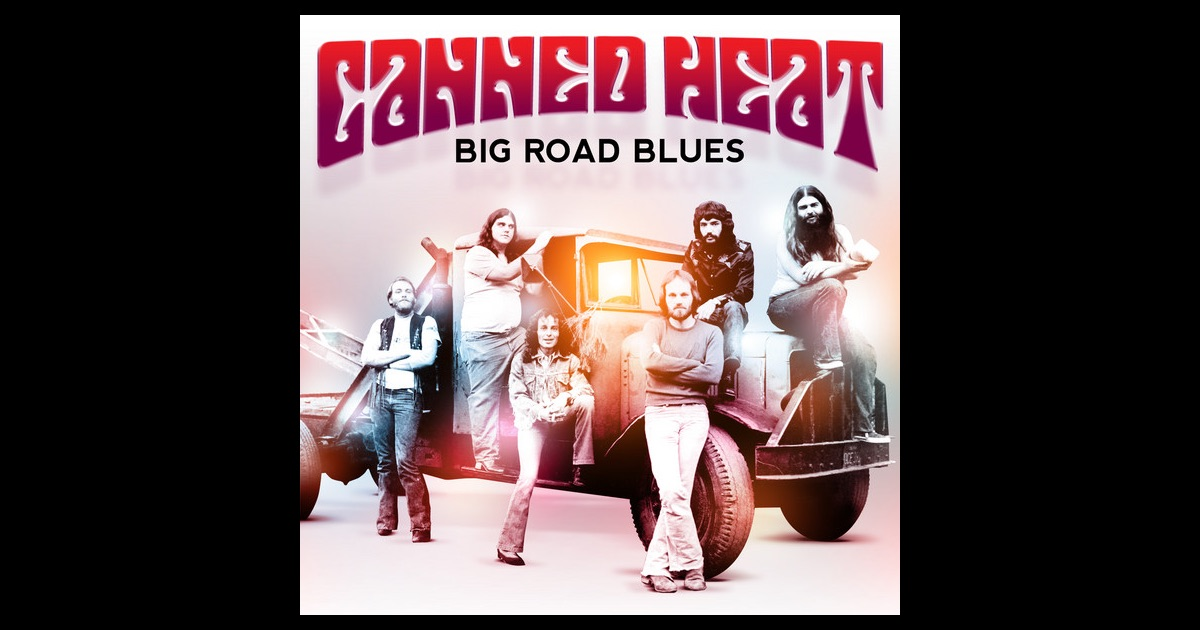 Canned Heat Rollin And Tumblin