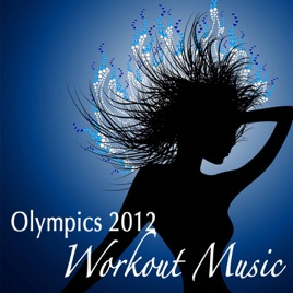 Olympics 2012 Workout Music