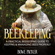 Bowe Packer - Beekeeping: A Practical Beekeeping Guide to Keeping & Managing Bees Properly (Unabridged)