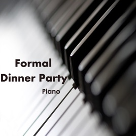 Dinner Party Music formal dinner party music on pianopiano brothers on apple music
