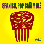 Spanish Pop Cañí y Olé! Vol. 2