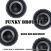 Buy Boom Boo Boo Boom (Funky Music for Funky People) - Single by Funky Brothers on iTunes (浩室)