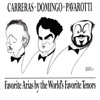 Favorite Arias by the World's Favorite Tenors, José Carreras, Luciano Pavarotti & Plácido Domingo