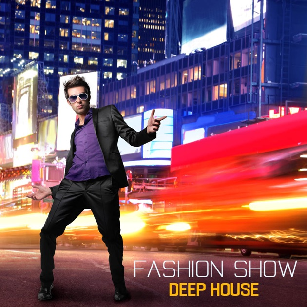 Fashion songs deep house music by fashion show music dj for House music songs