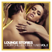 Lounge Stories - Luxury Chill & Lounge Tunes, Vol. 2