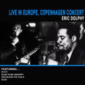 Eric Dolphy: Live In Europe, Copenhagen Concert