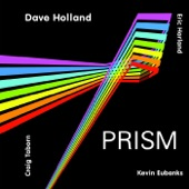 Dave Holland & Prism - A New Day