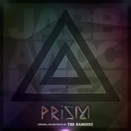 Jabbawockeez Prism (Original Soundtrack) by The Bangerz