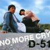 NO MORE CRY - Single ジャケット写真